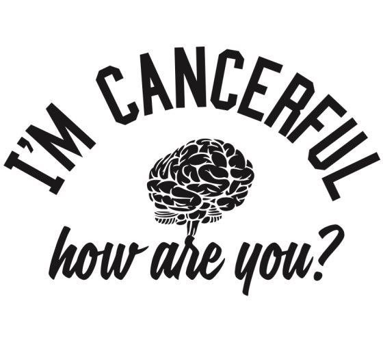I'm CANCERFUL How Are You?